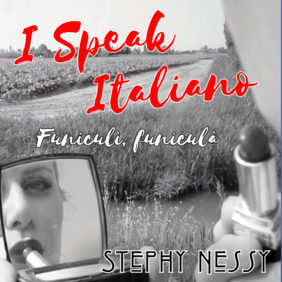 I Speak Italiano Funiculi funicula
